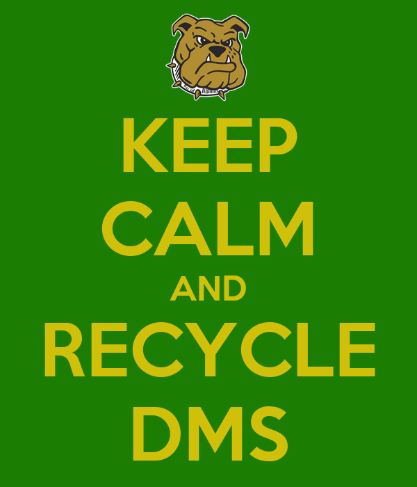 KEEP CALM AND RECYCLE DMS