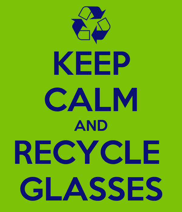 KEEP CALM AND RECYCLE  GLASSES