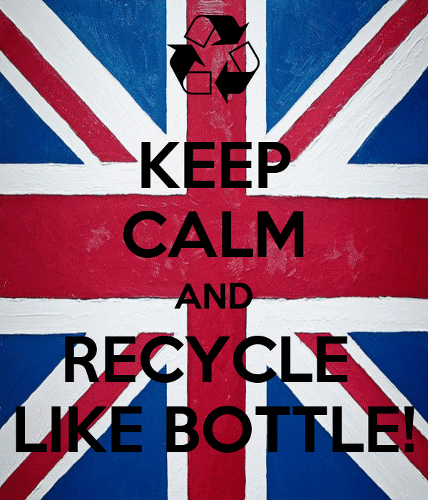 KEEP CALM AND RECYCLE  LIKE BOTTLE!