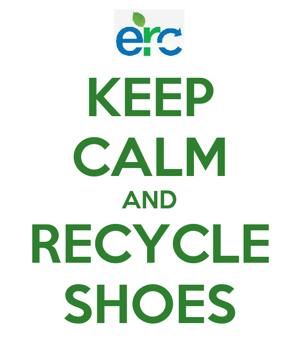 KEEP CALM AND RECYCLE SHOES