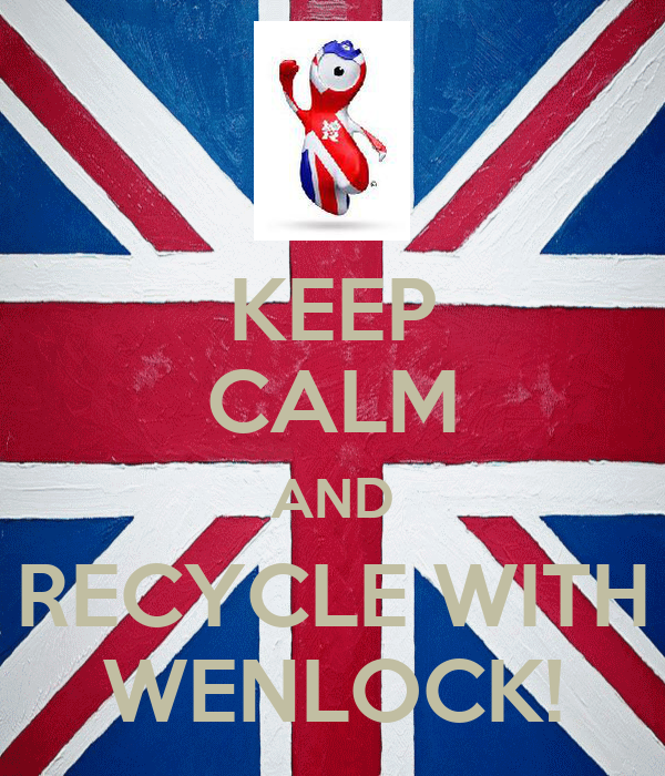 KEEP CALM AND RECYCLE WITH WENLOCK!