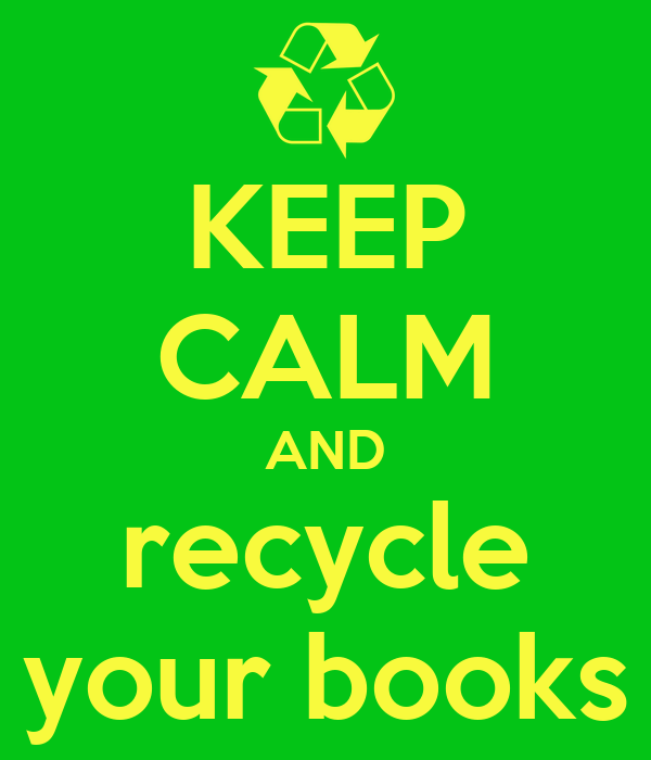 KEEP CALM AND recycle your books