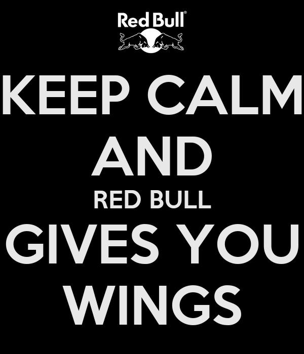 KEEP CALM AND RED BULL GIVES YOU WINGS