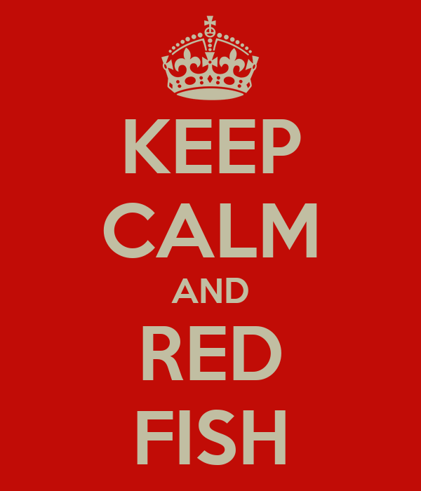 KEEP CALM AND RED FISH
