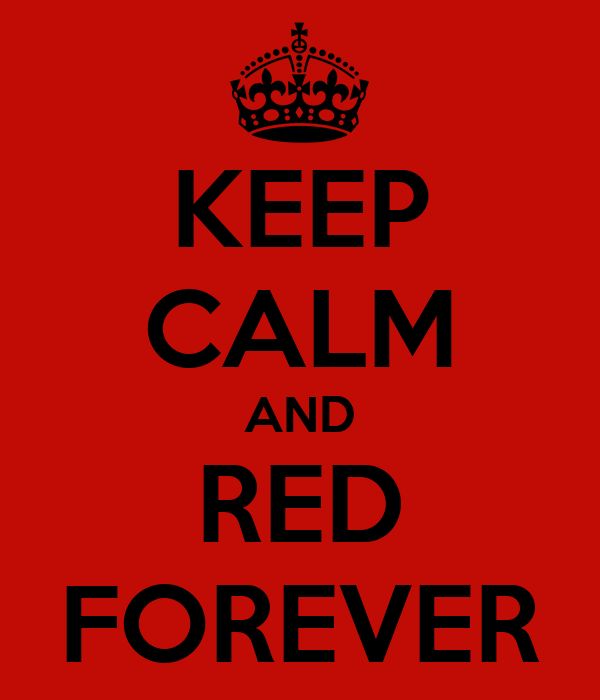 KEEP CALM AND RED FOREVER