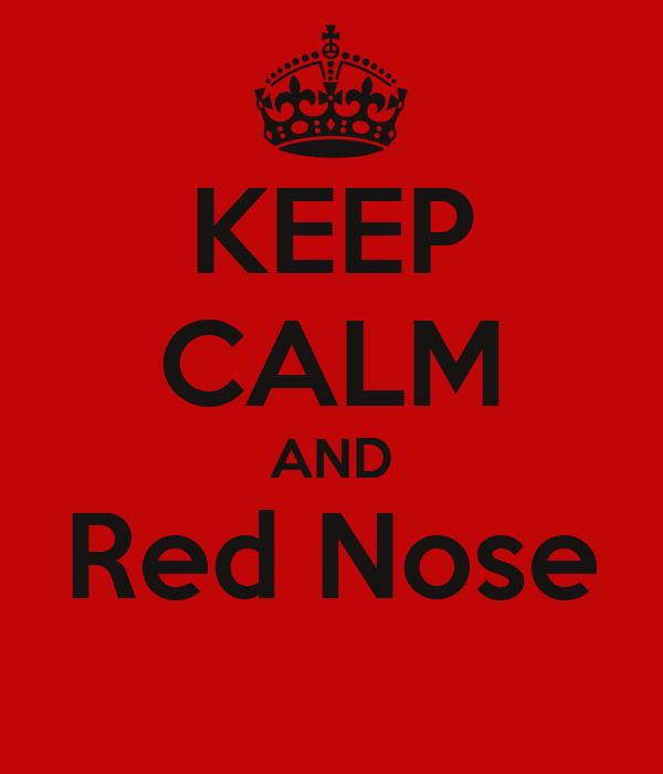 KEEP CALM AND Red Nose