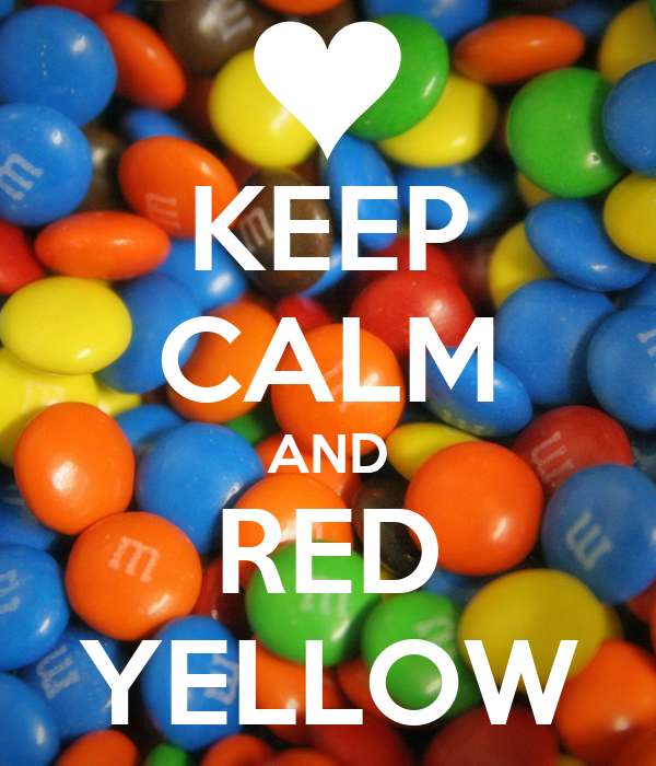 KEEP CALM AND RED YELLOW
