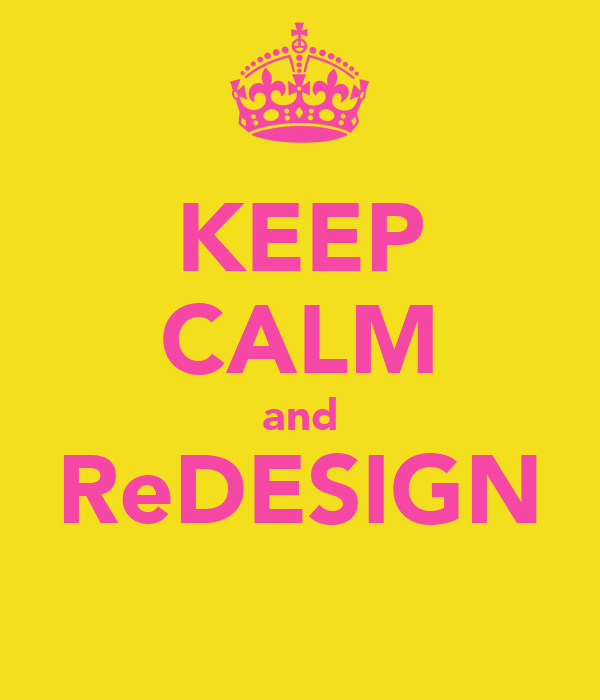 KEEP CALM and ReDESIGN