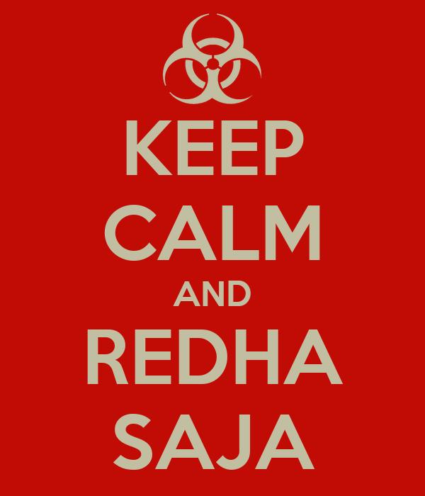 KEEP CALM AND REDHA SAJA