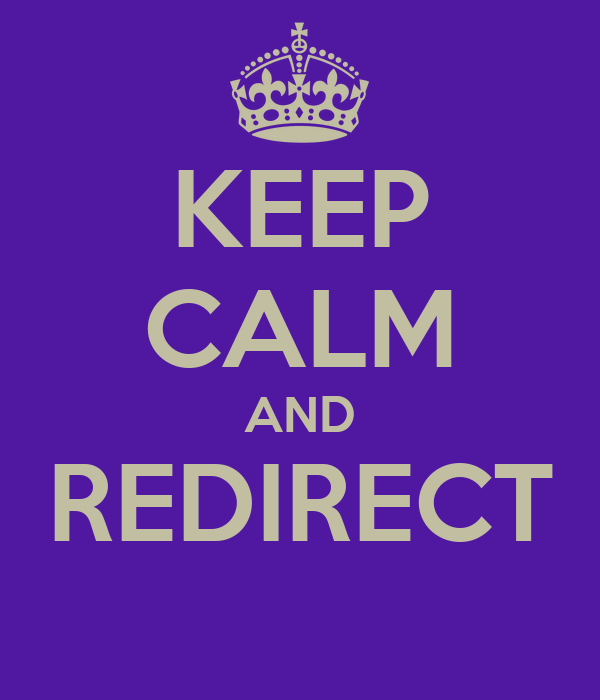 KEEP CALM AND REDIRECT