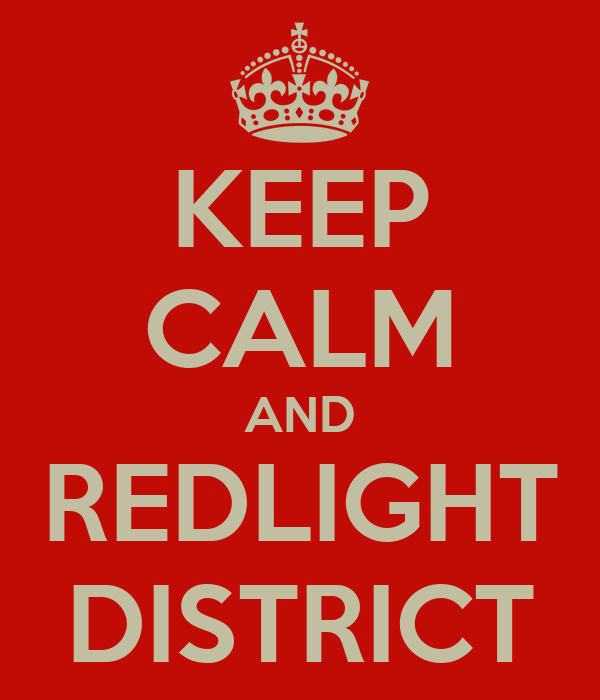 KEEP CALM AND REDLIGHT DISTRICT