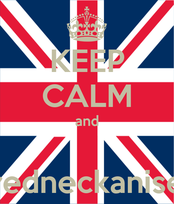 KEEP CALM and  redneckanise