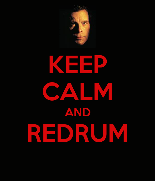 KEEP CALM AND REDRUM