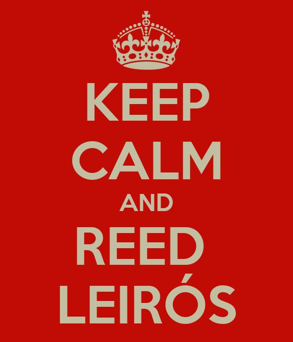 KEEP CALM AND REED  LEIRÓS