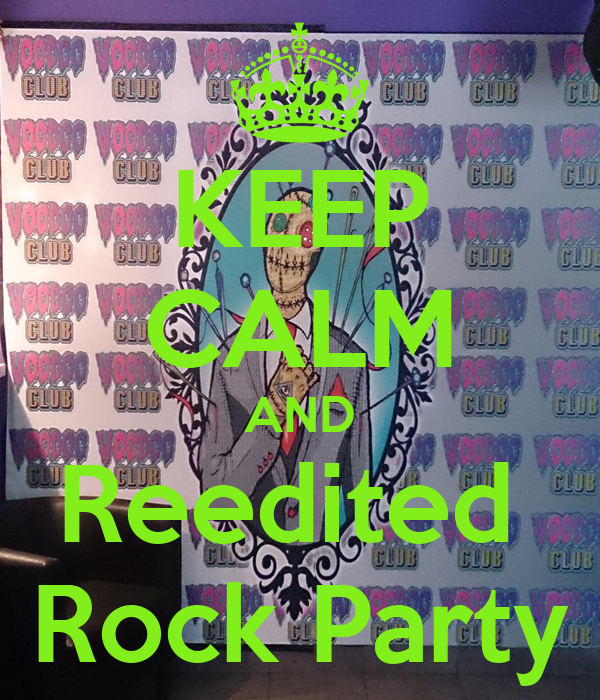 KEEP CALM AND Reedited  Rock Party