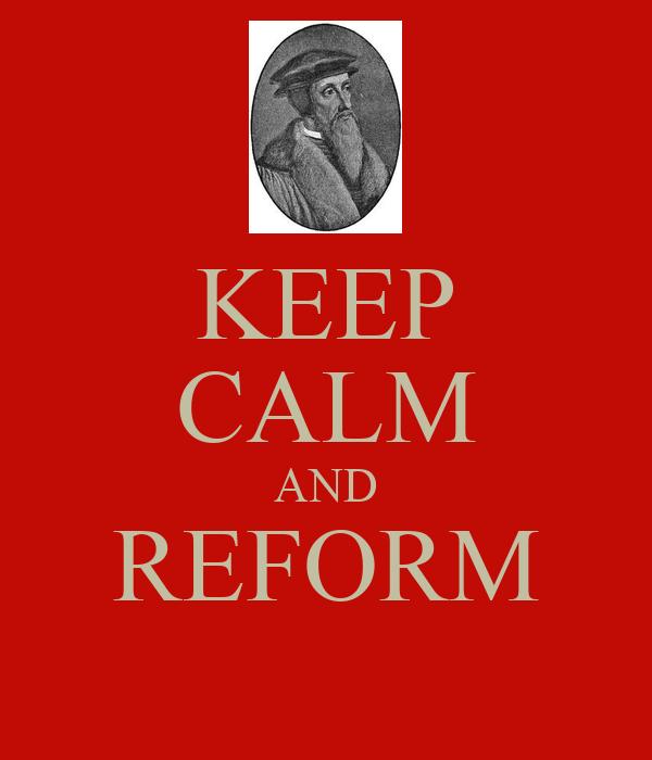 KEEP CALM AND REFORM