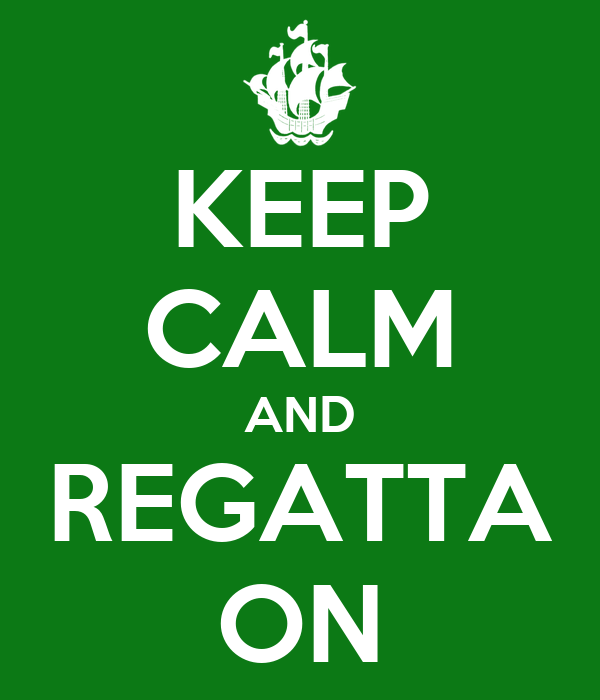 KEEP CALM AND REGATTA ON