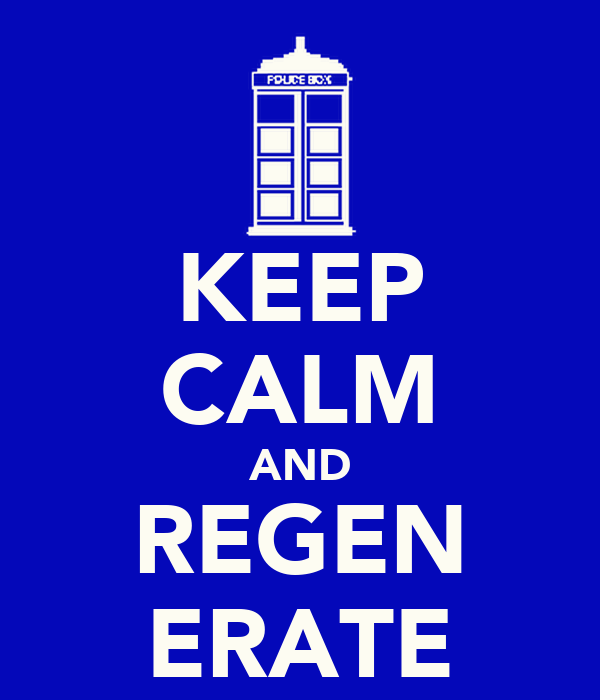 KEEP CALM AND REGEN ERATE