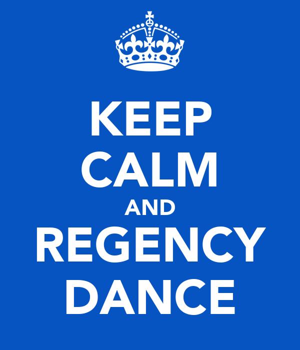 KEEP CALM AND REGENCY DANCE