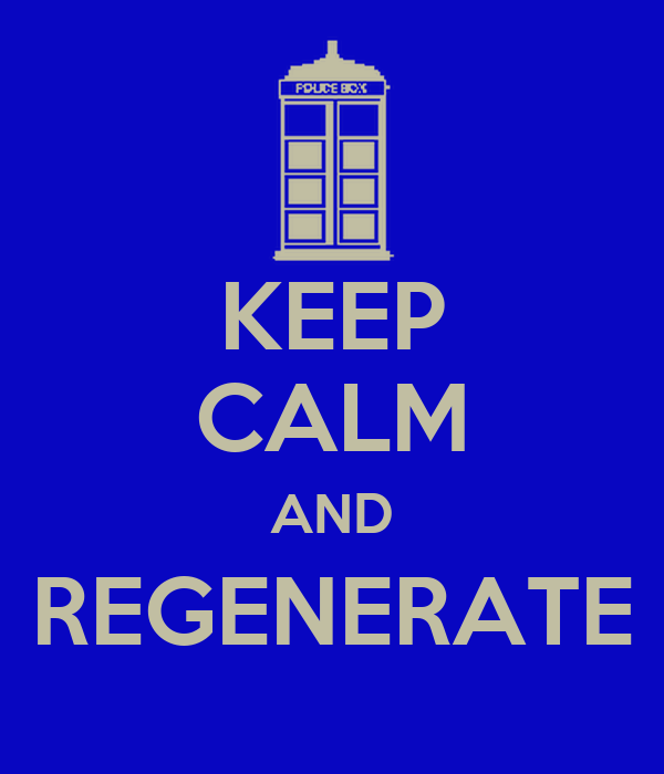 KEEP CALM AND REGENERATE
