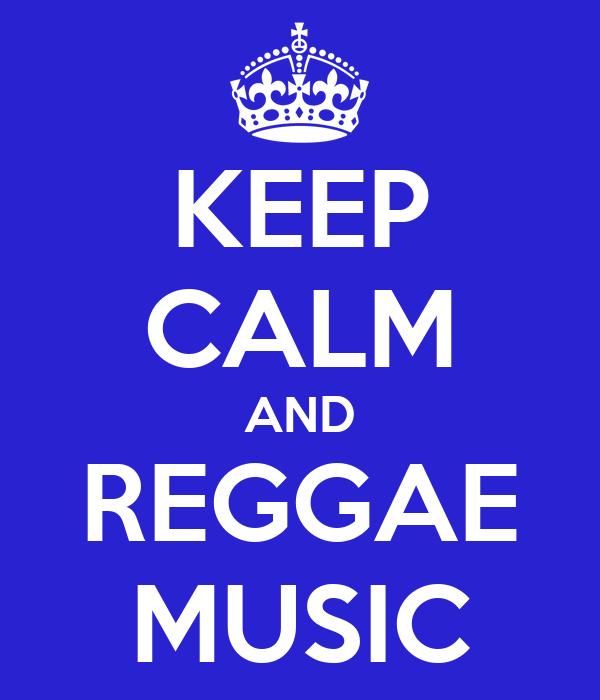 KEEP CALM AND REGGAE MUSIC