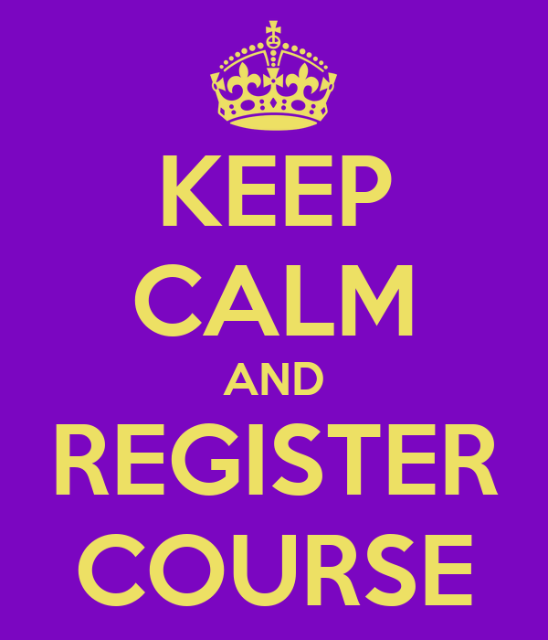 KEEP CALM AND REGISTER COURSE