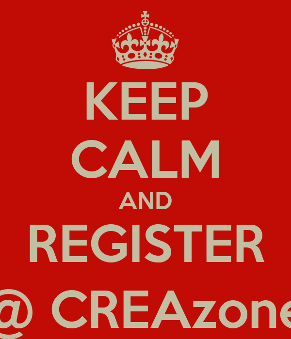 KEEP CALM AND REGISTER @ CREAzone