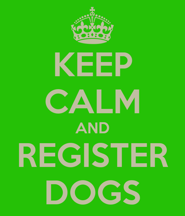KEEP CALM AND REGISTER DOGS