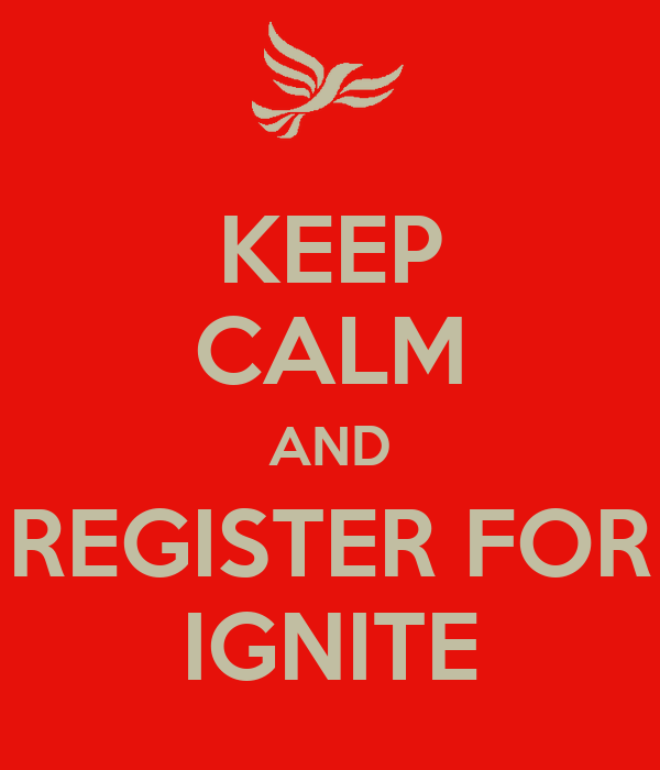 KEEP CALM AND REGISTER FOR IGNITE