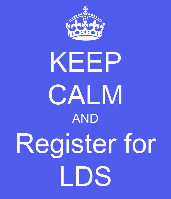 KEEP CALM AND Register for LDS