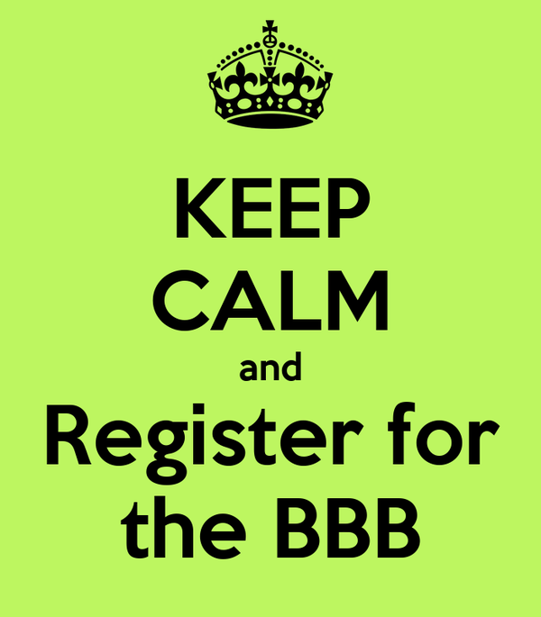 KEEP CALM and Register for the BBB