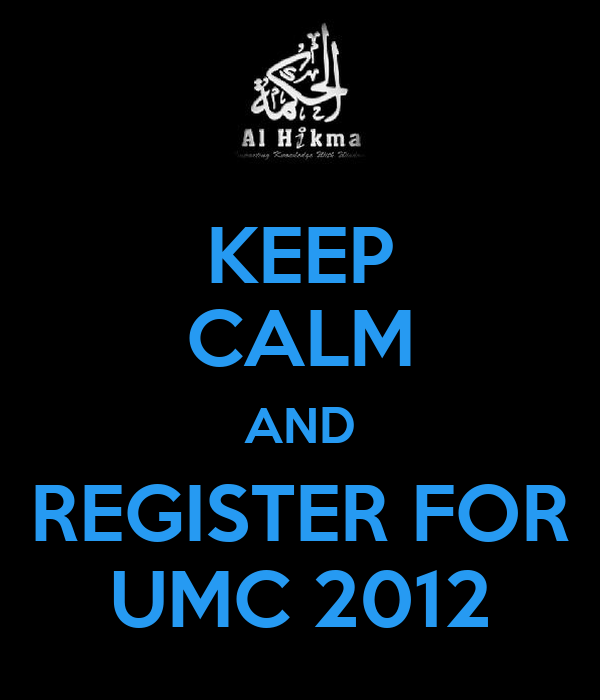 KEEP CALM AND REGISTER FOR UMC 2012