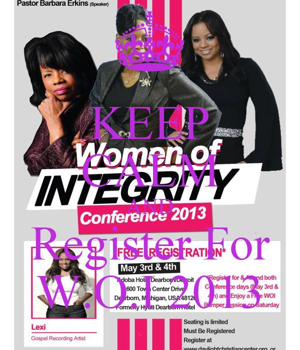 KEEP CALM AND Register For W.O.I 2013