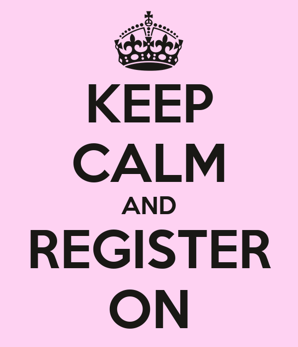KEEP CALM AND REGISTER ON