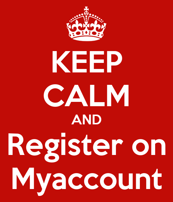 KEEP CALM AND Register on Myaccount