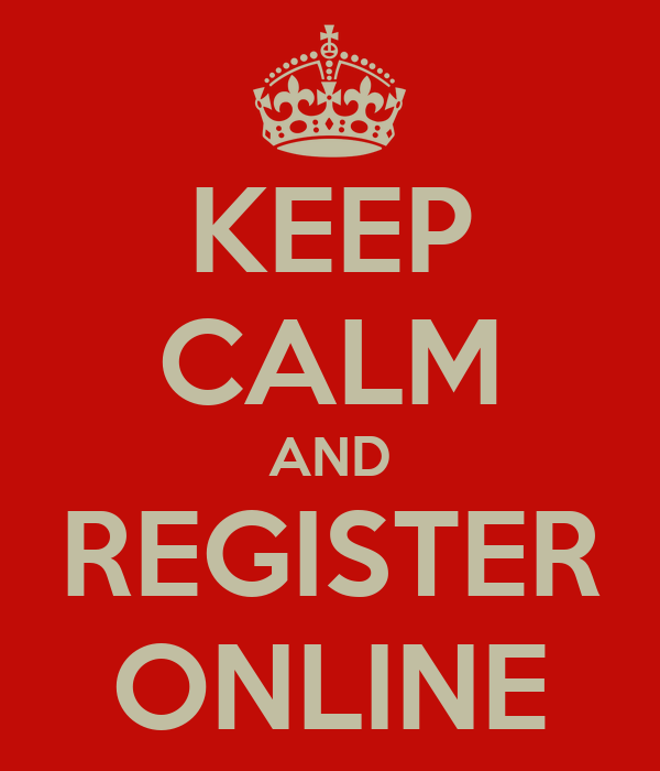 KEEP CALM AND REGISTER ONLINE