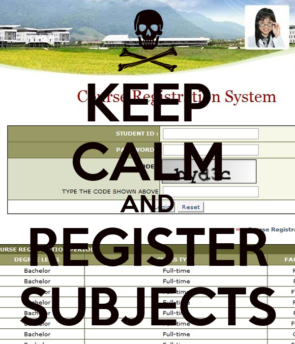 KEEP CALM AND REGISTER SUBJECTS