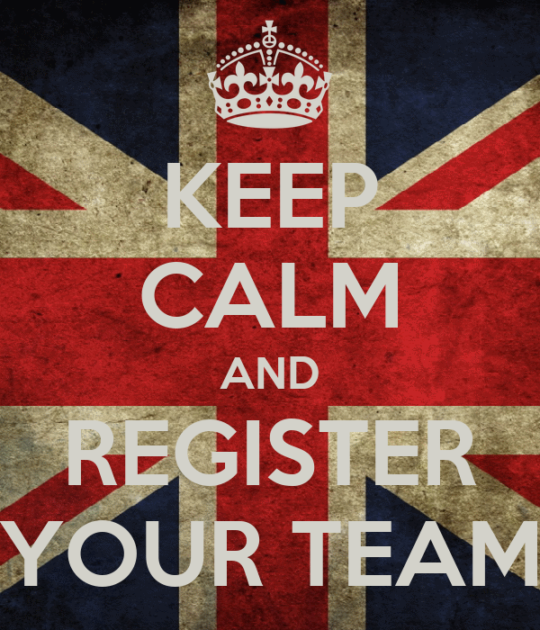 KEEP CALM AND REGISTER YOUR TEAM
