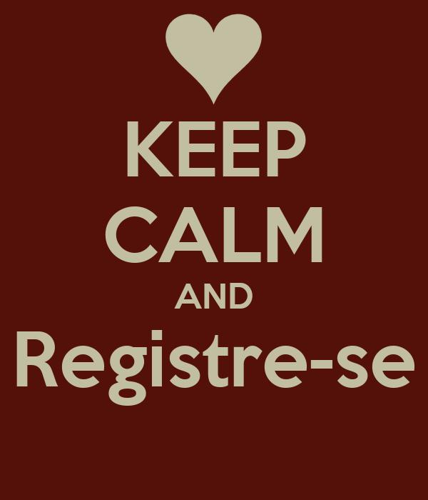 KEEP CALM AND Registre-se