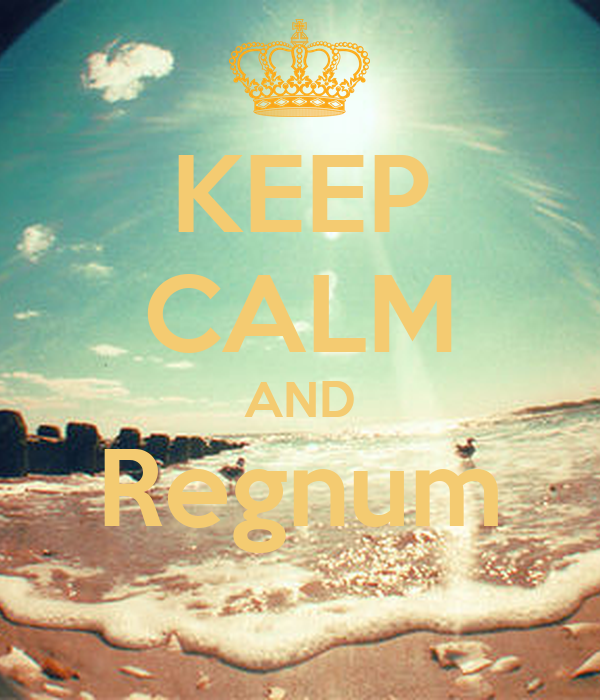 KEEP CALM AND Regnum