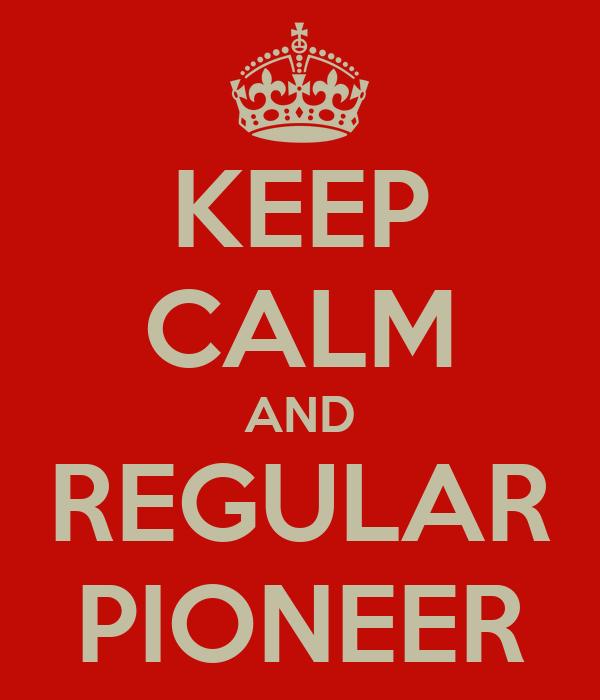 KEEP CALM AND REGULAR PIONEER