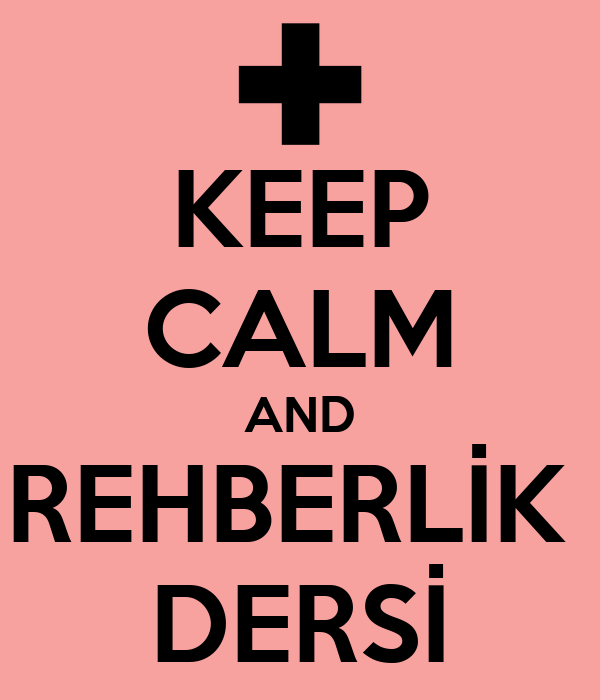 KEEP CALM AND REHBERLİK  DERSİ