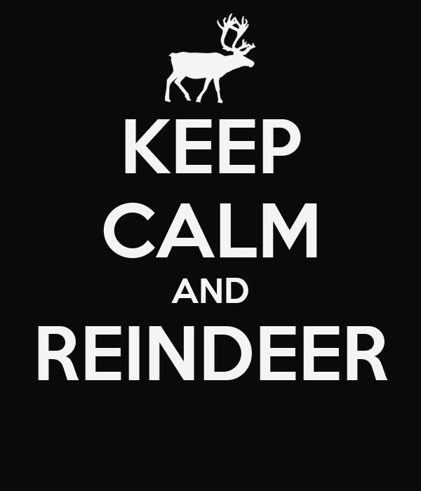 KEEP CALM AND REINDEER