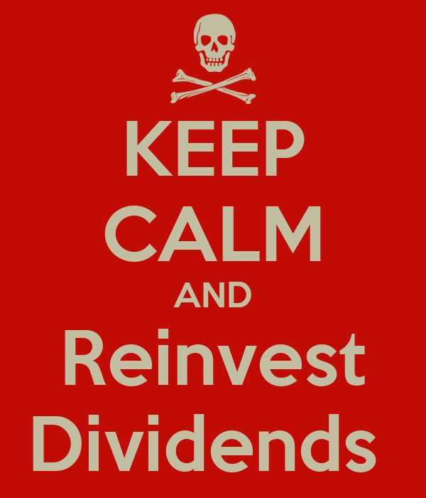 KEEP CALM AND Reinvest Dividends