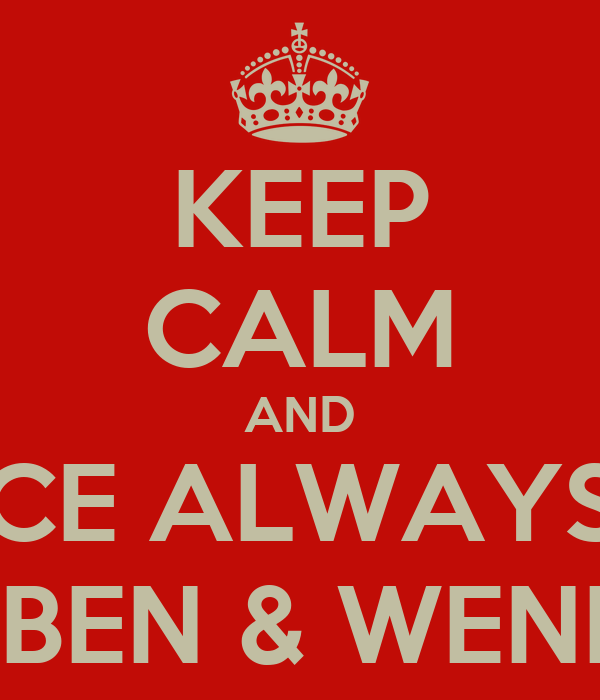 KEEP CALM AND REJOICE ALWAYS WITH RUBEN & WENDA