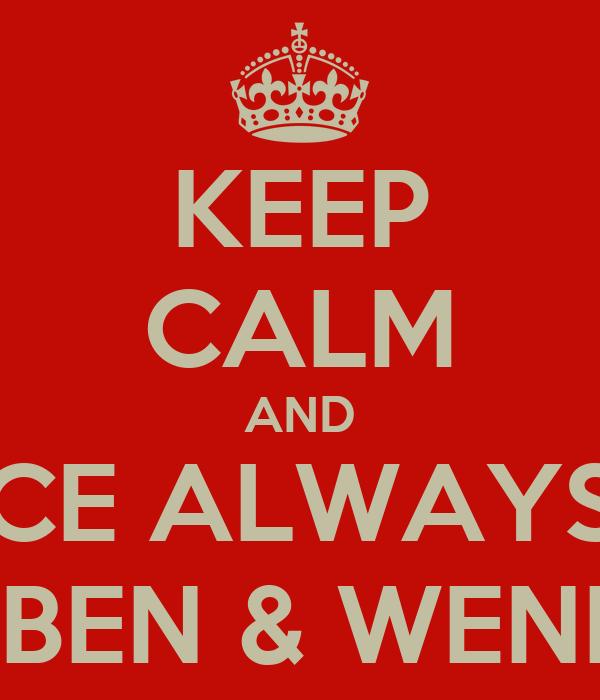 KEEP CALM AND REJOICE ALWAYS WITH RUBEN & WENDA