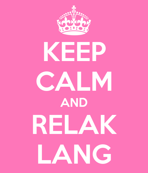 KEEP CALM AND RELAK LANG