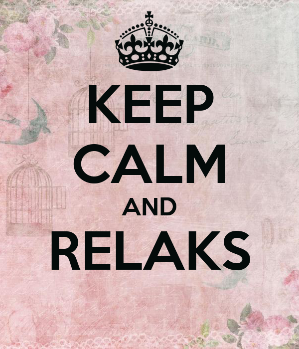 KEEP CALM AND RELAKS