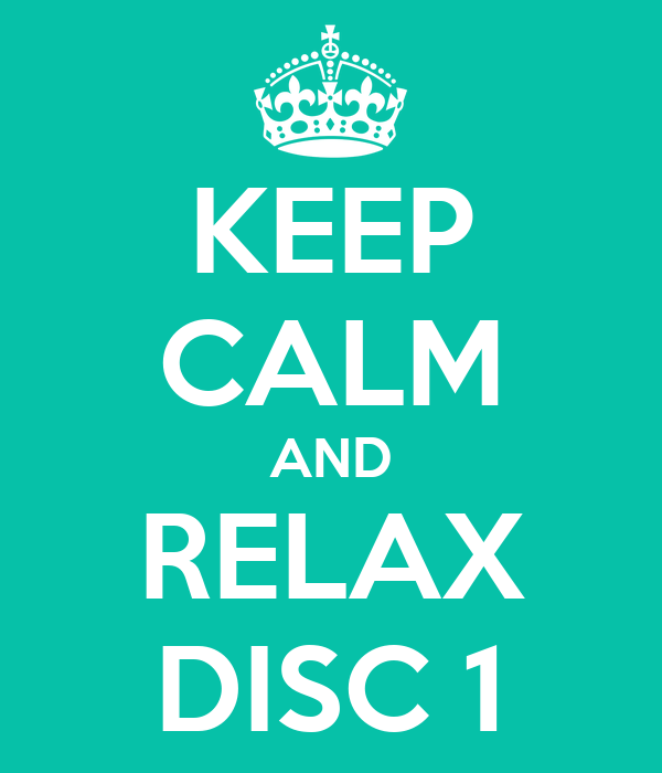 KEEP CALM AND RELAX DISC 1