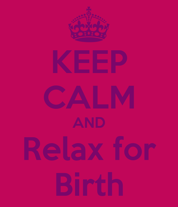 KEEP CALM AND Relax for Birth
